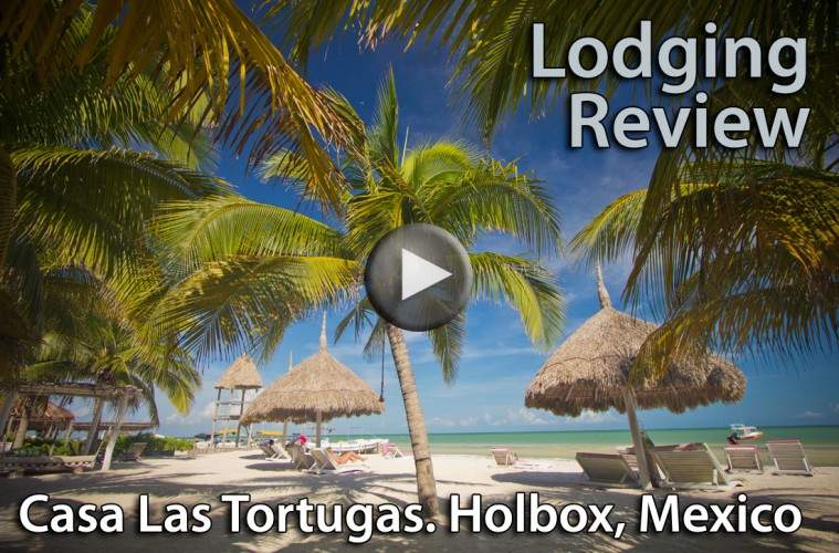 Lodging Review Video: Casa Las Tortugas, Holbox, Mexico (click to play)