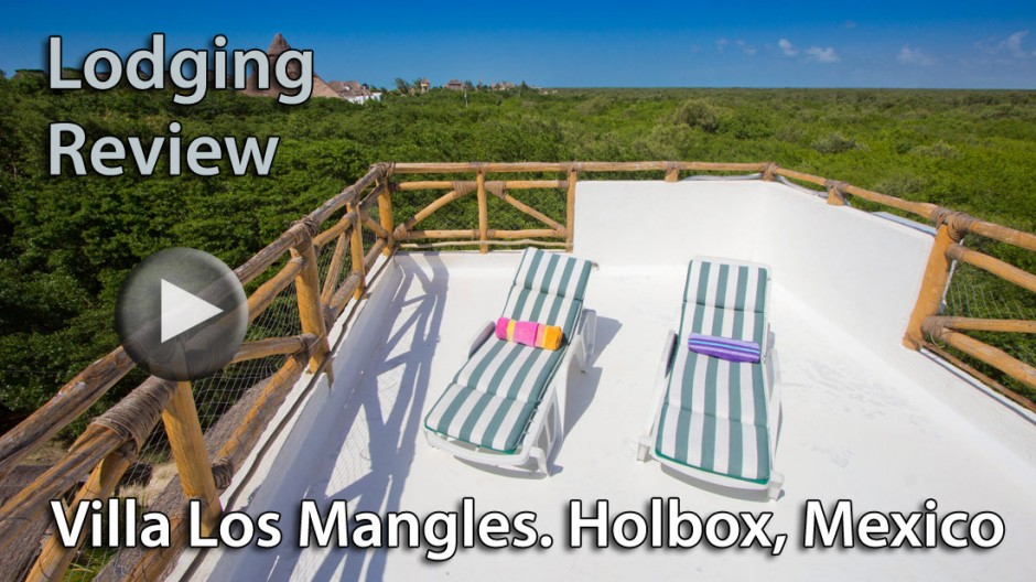 Video Lodging Review: Villa Los Mangles Apartments, Isla Holbox, Mexico (click to play)
