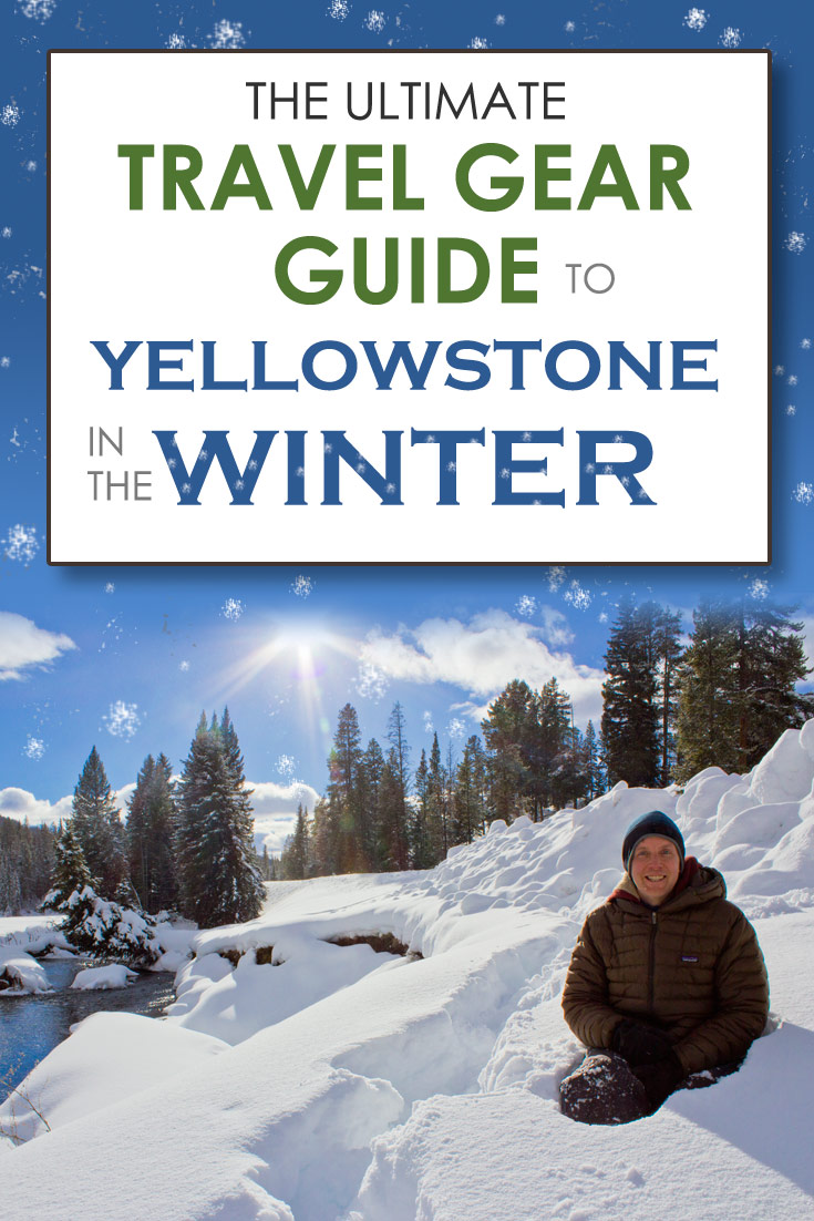 Our recommended gear to take to Yellowstone NP in the winter.